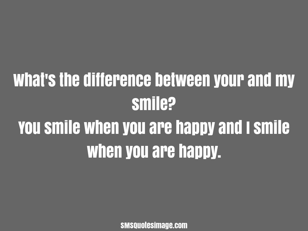 Flirt Text Quotes: I Smile When You Are Happy