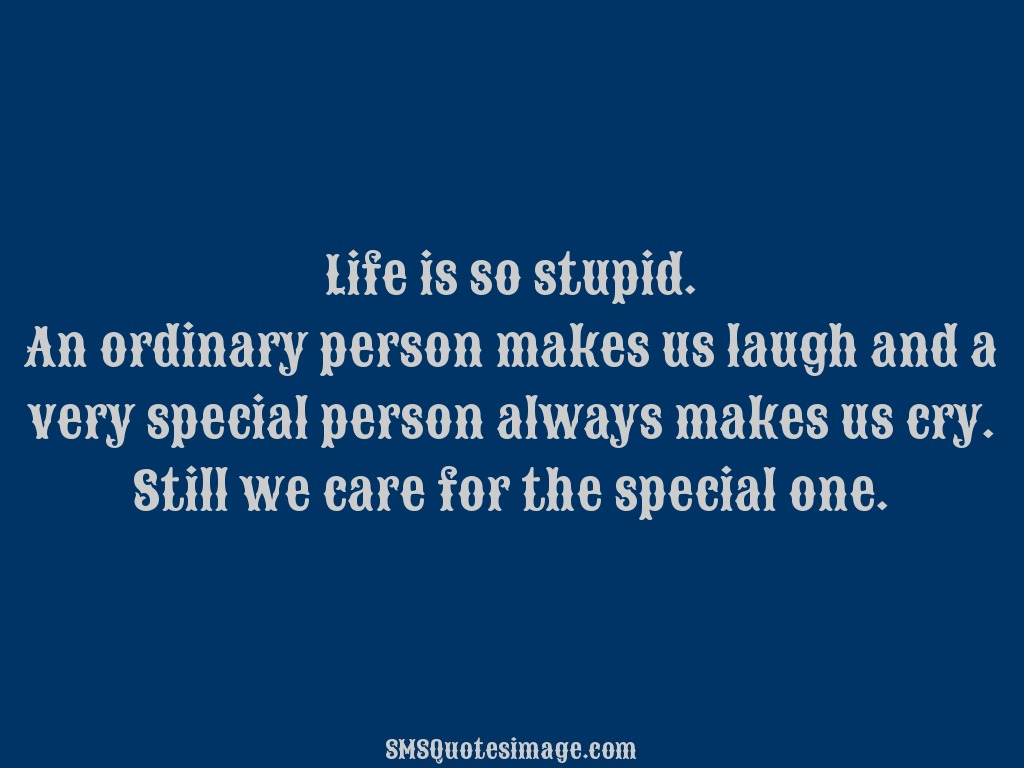 Life is so stupid - Life - SMS Quotes Image