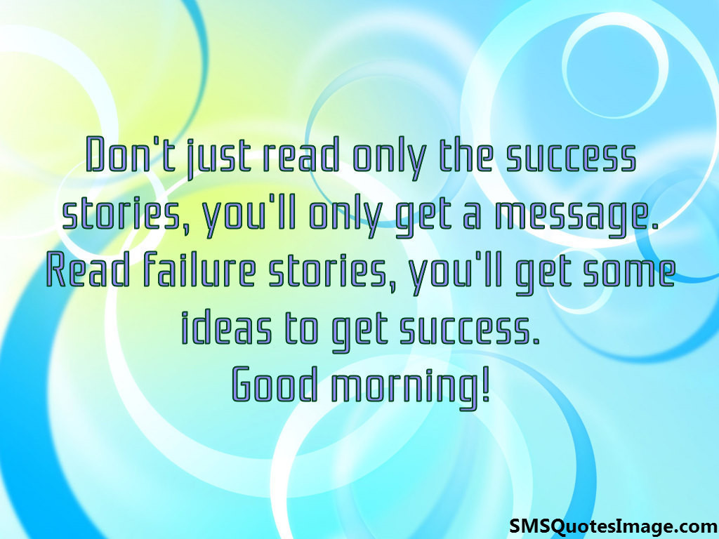 Don T Just Read Only The Success Good Morning Sms