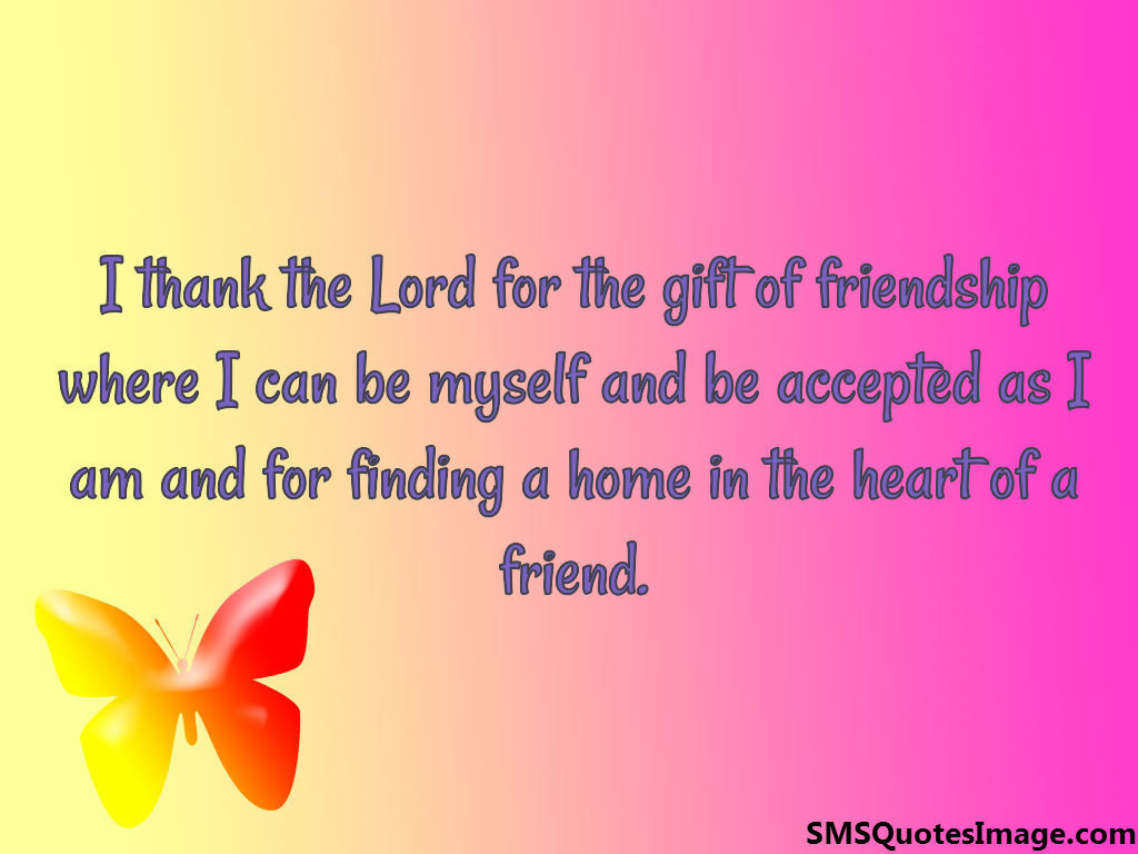 Quotes About Friendship Gifts : I thank the lord for gift friendship sms quotes image