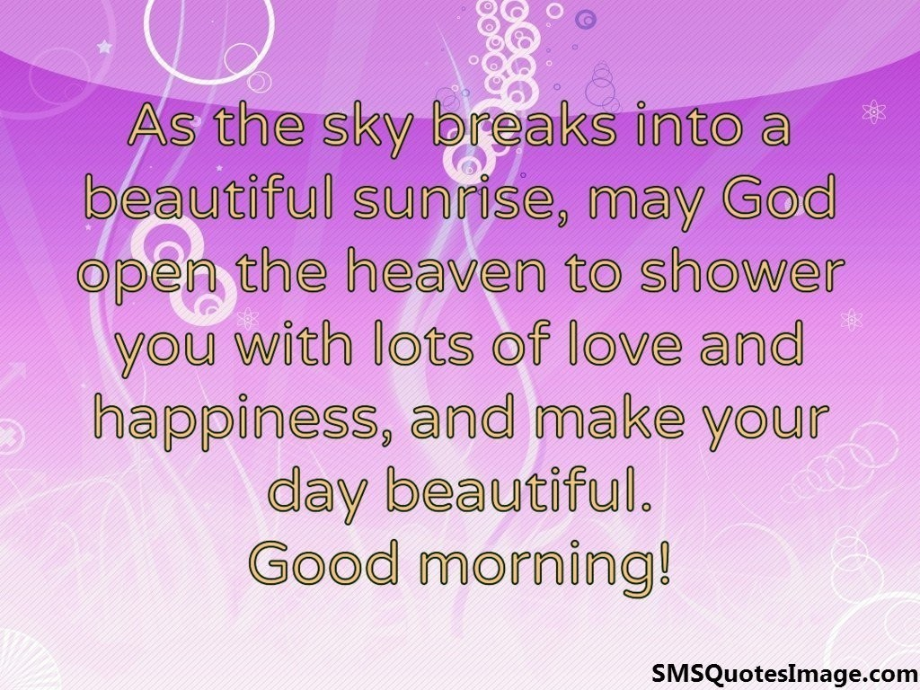 Good Morning Your Beautiful Quotes : Make your day beautiful good morning sms quotes image