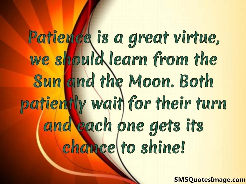 Patience is a great virtue - Wise - SMS Quotes Image