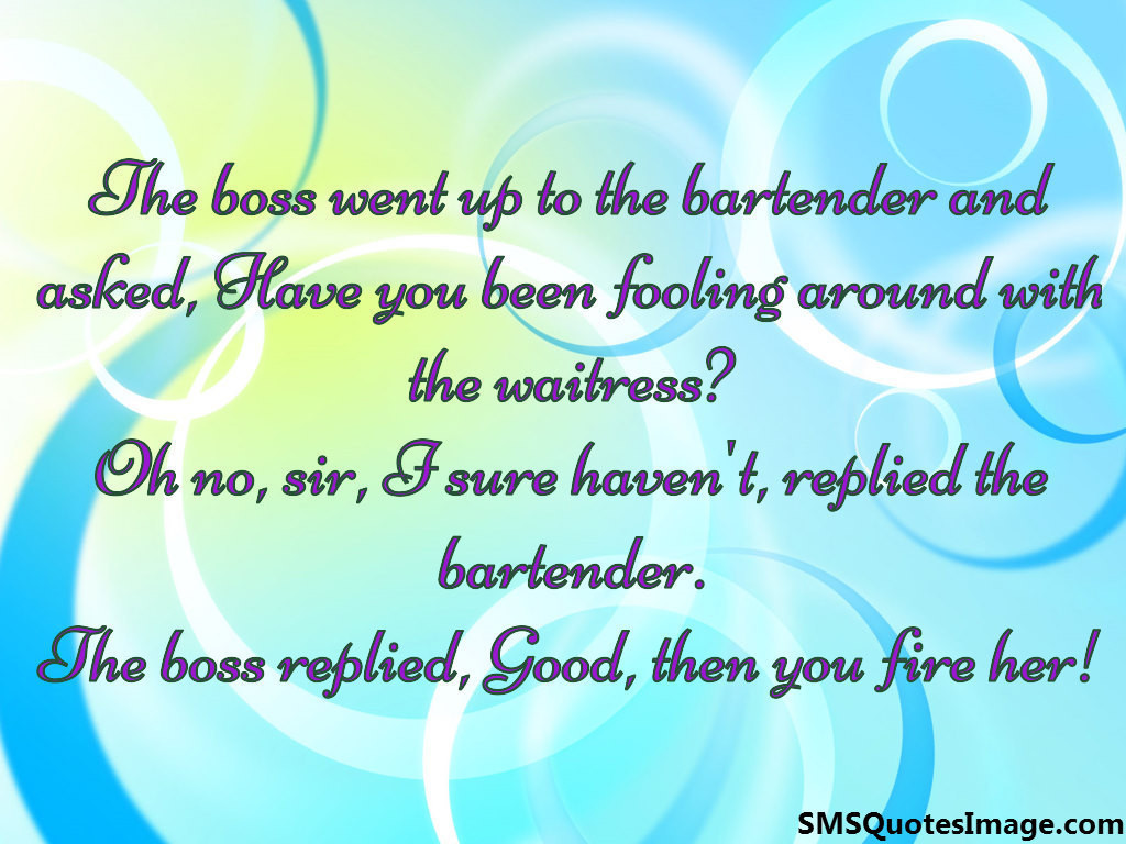The Waitress Is Getting Married Quotes: The Boss Went Up To The Bartender