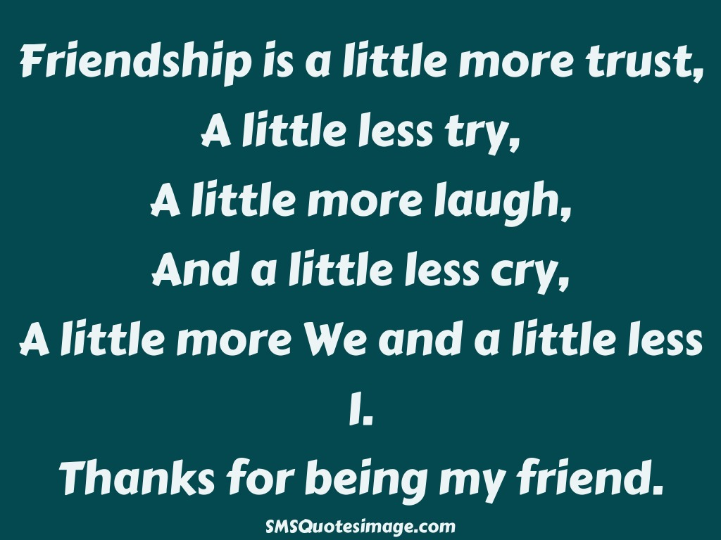 Friendship Thanks for being my friend