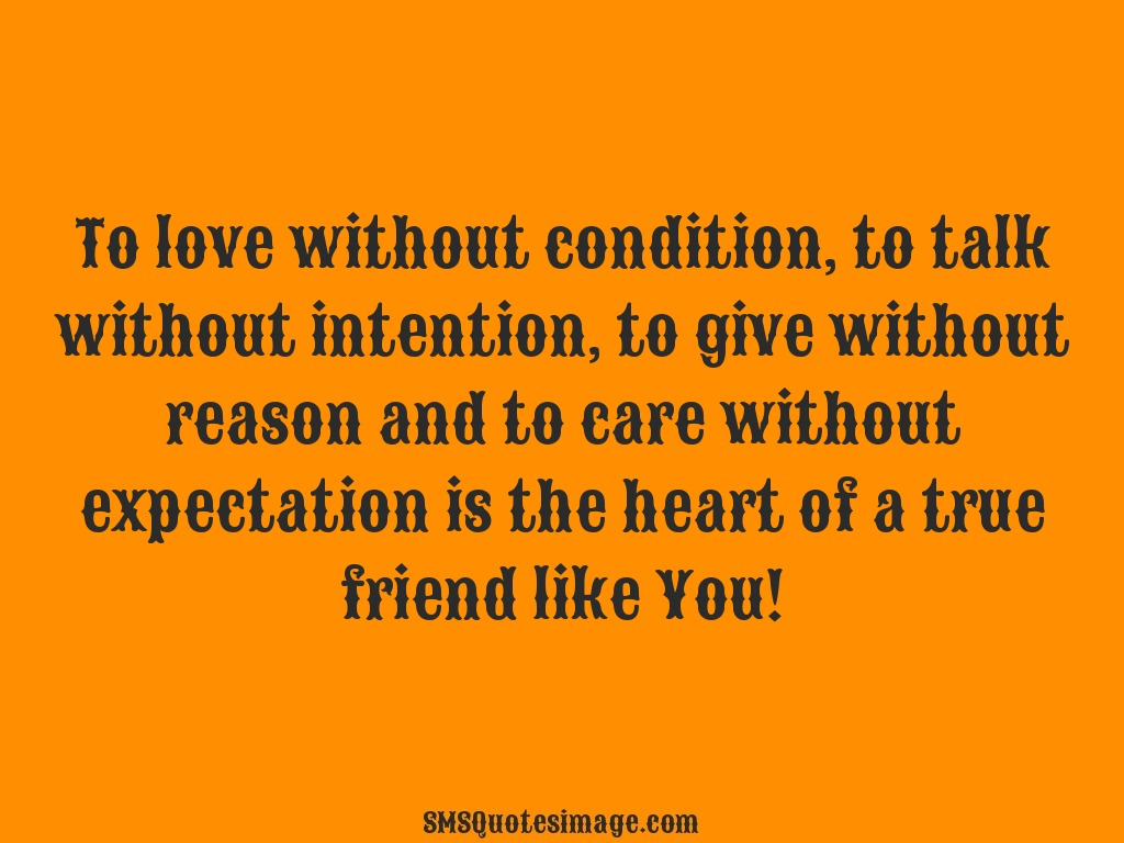 Friendship To love without condition