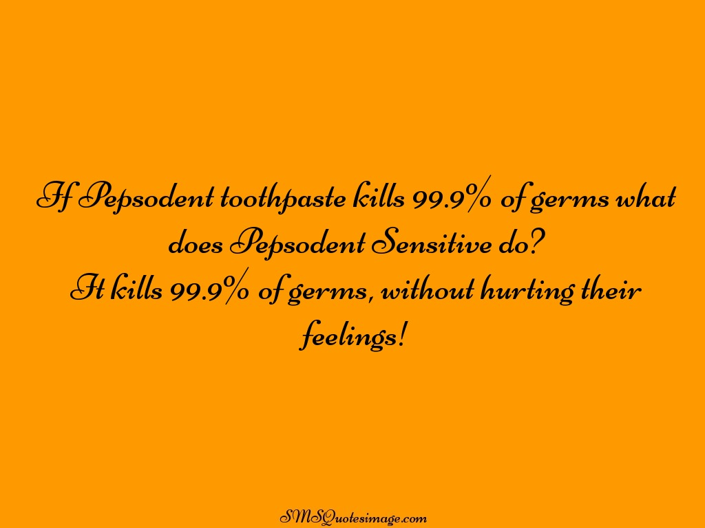 Funny If Pepsodent toothpaste kills
