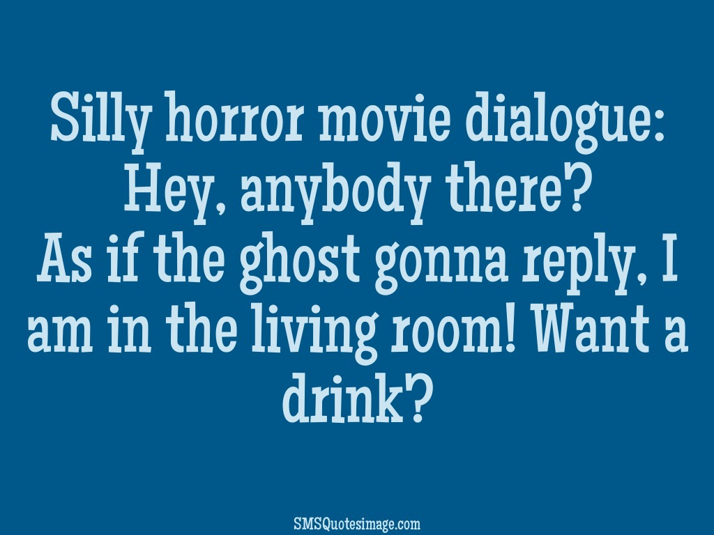 Funny Silly horror movie dialogue
