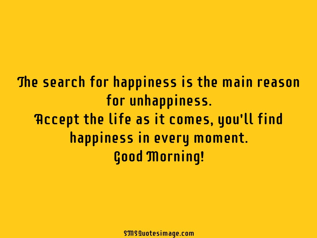 Good Morning The search for happiness