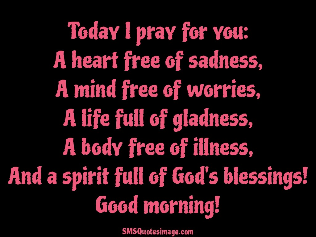 Good Morning Today I pray for you