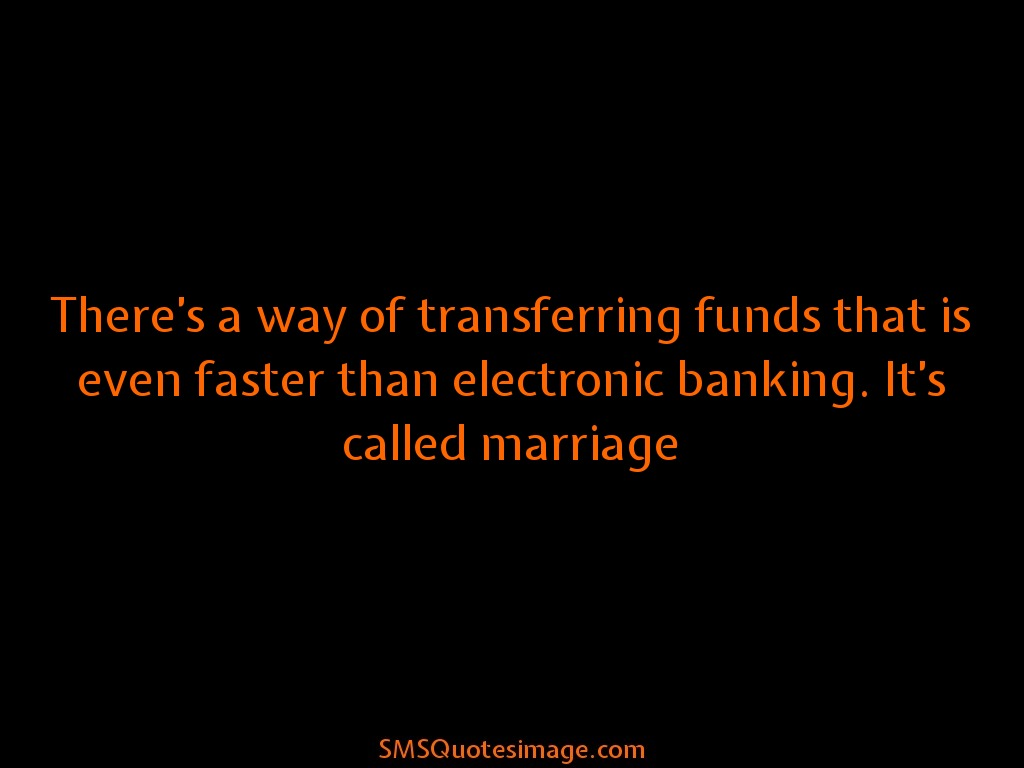 Marriage There's a way of transferring
