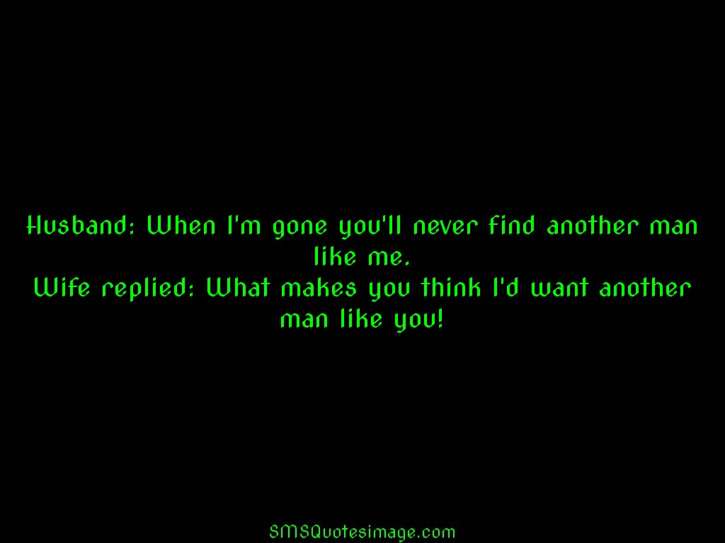When I'm gone - Marriage - SMS Quotes Image