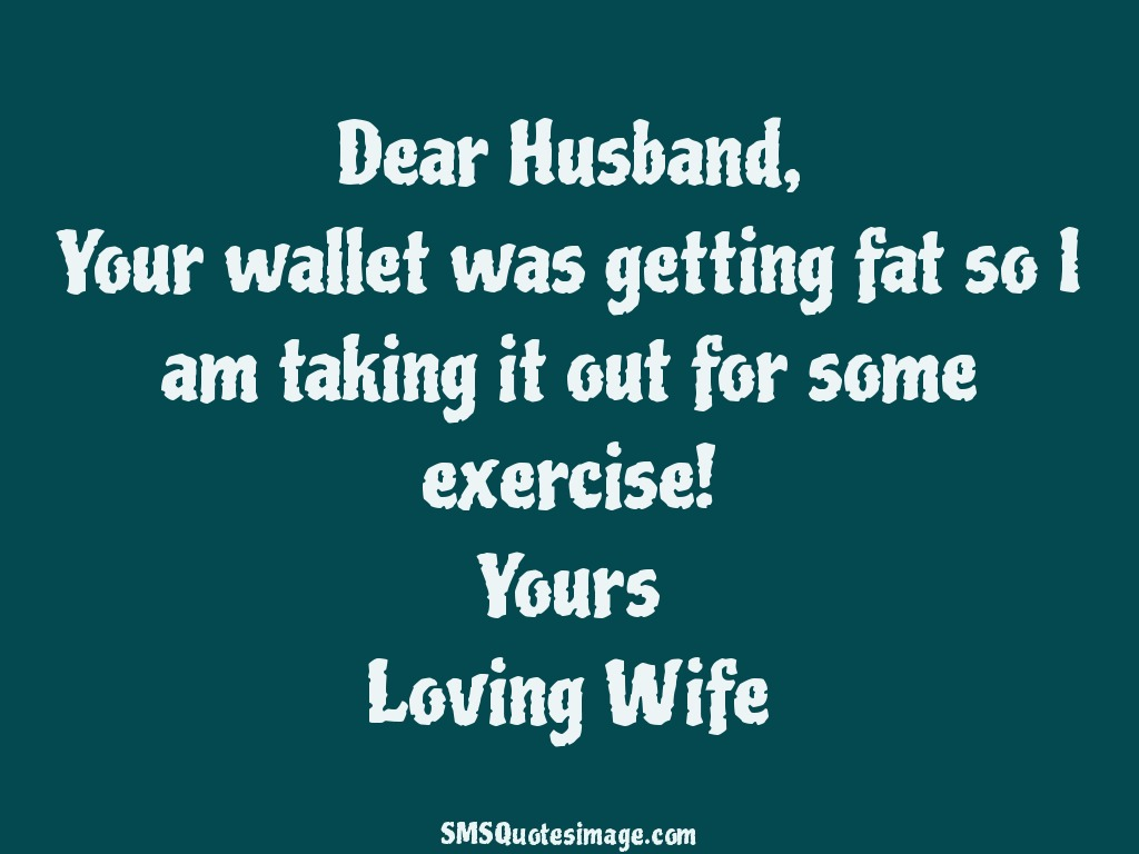 Marriage Your wallet was getting fat