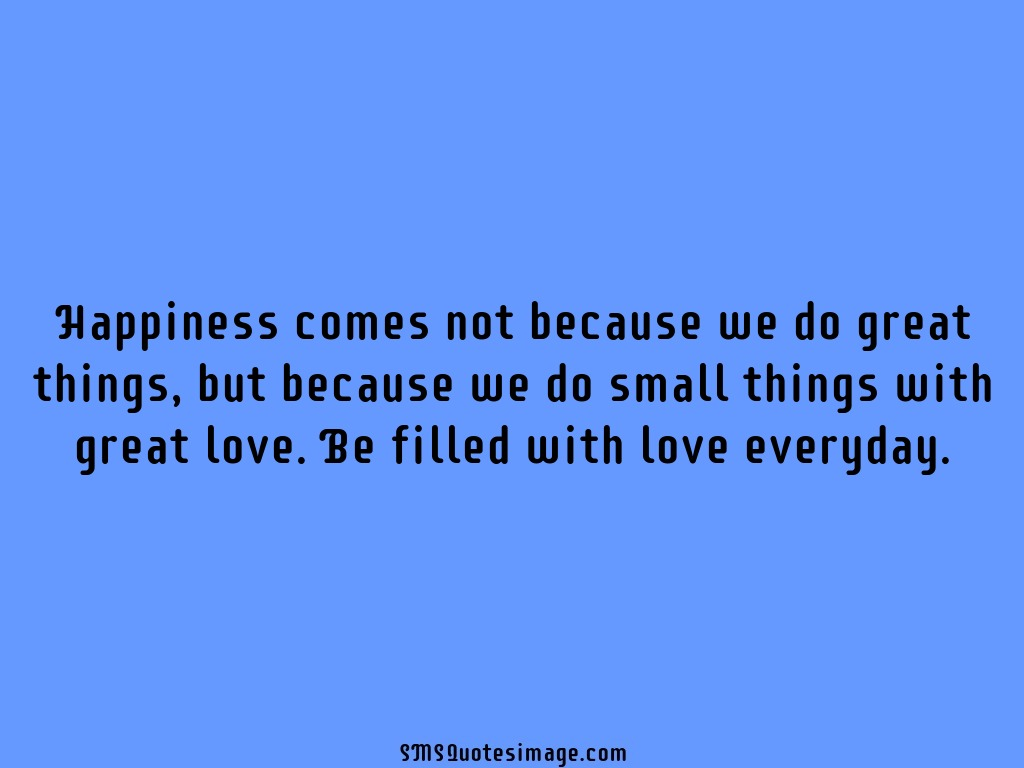 be filled with love everyday wise sms quotes image