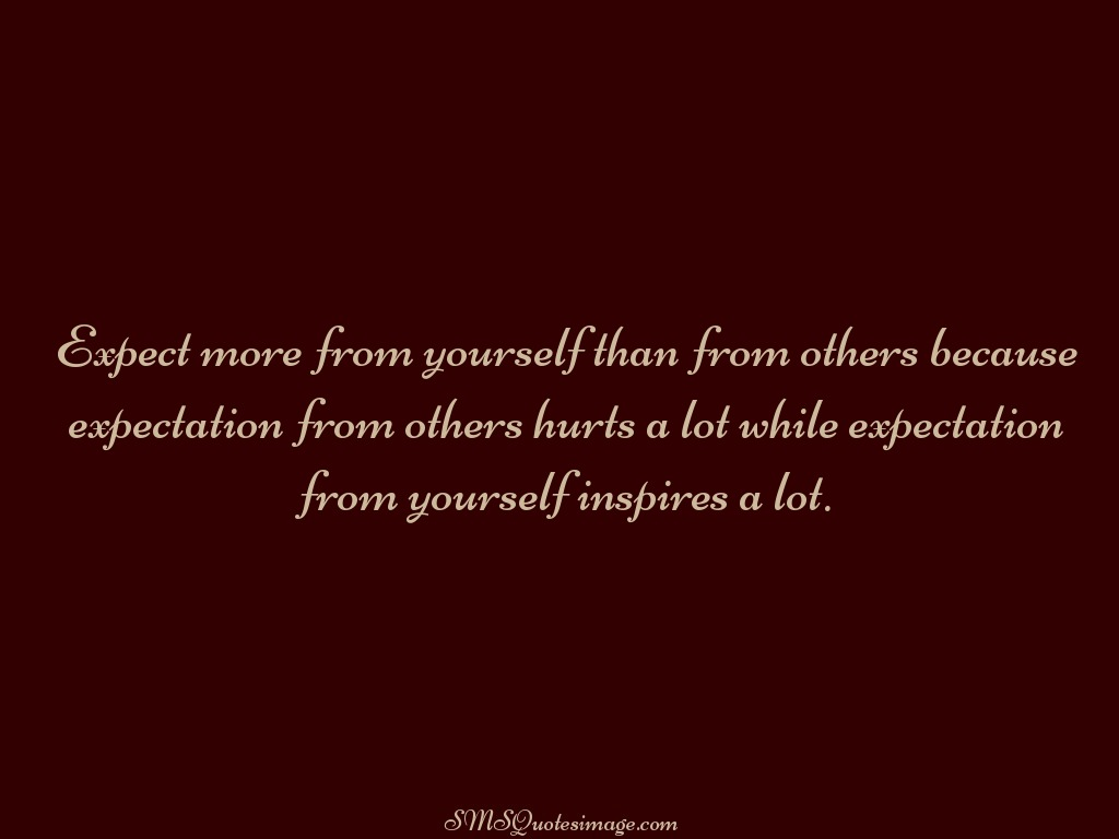 Wise Expect more from yourself