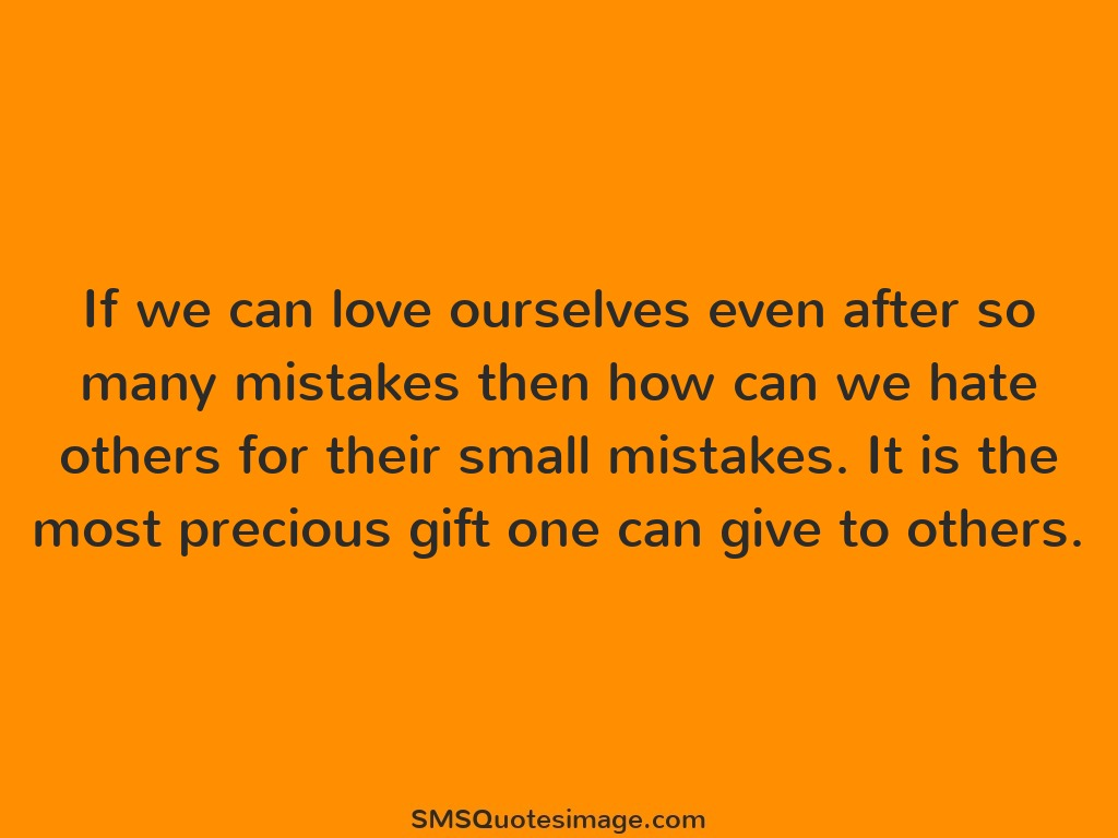 Wise If we can love ourselves
