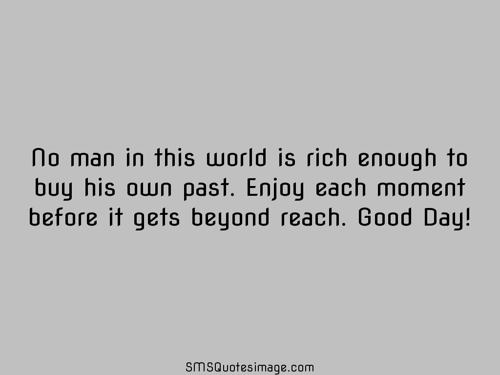Wise No man in this world is rich