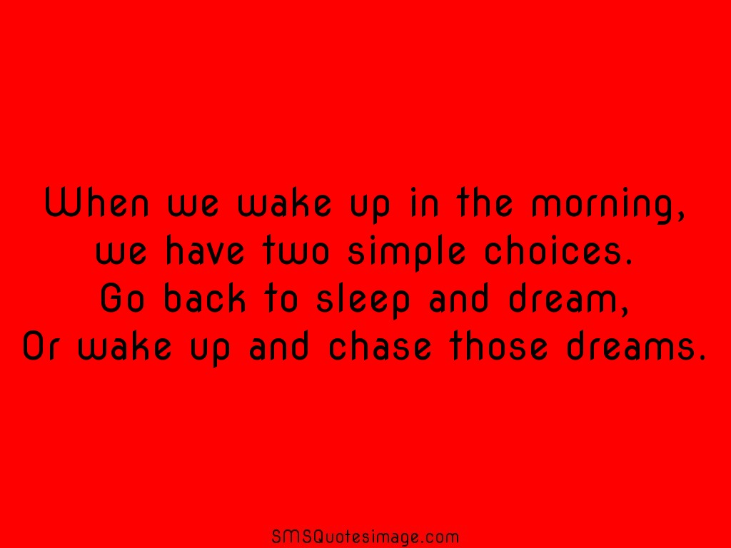 Wise When we wake up in the morning