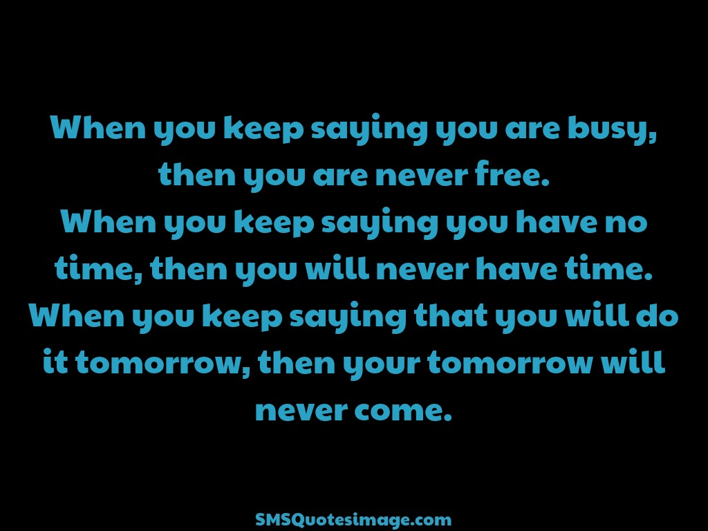 Wise When you keep saying you are busy