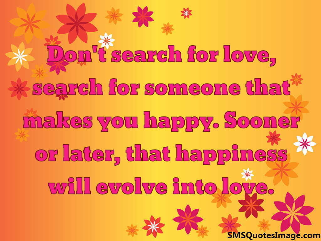 Don't search for love