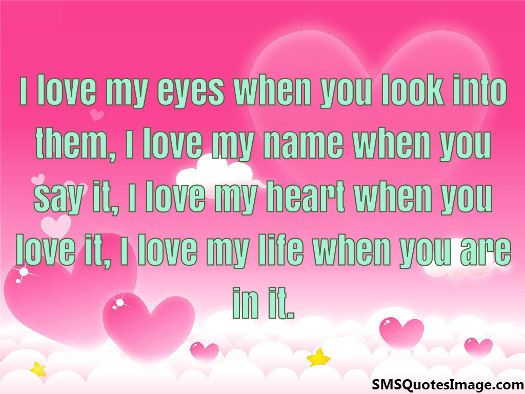 I love my eyes when you look