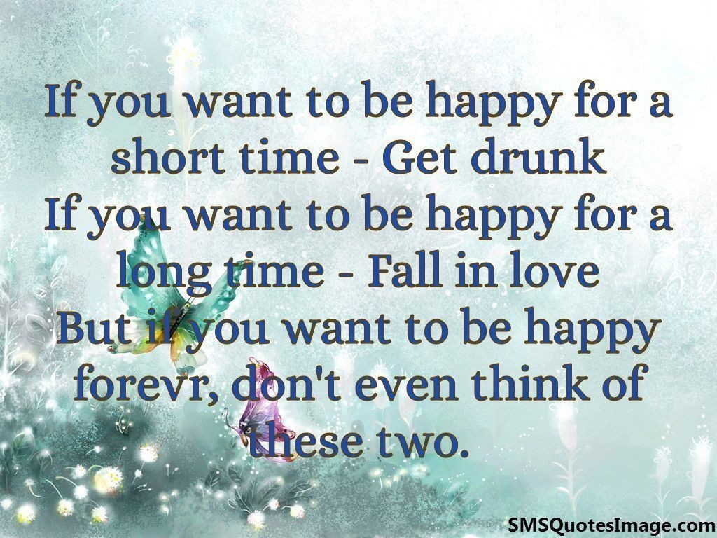 If you want to be happy forever