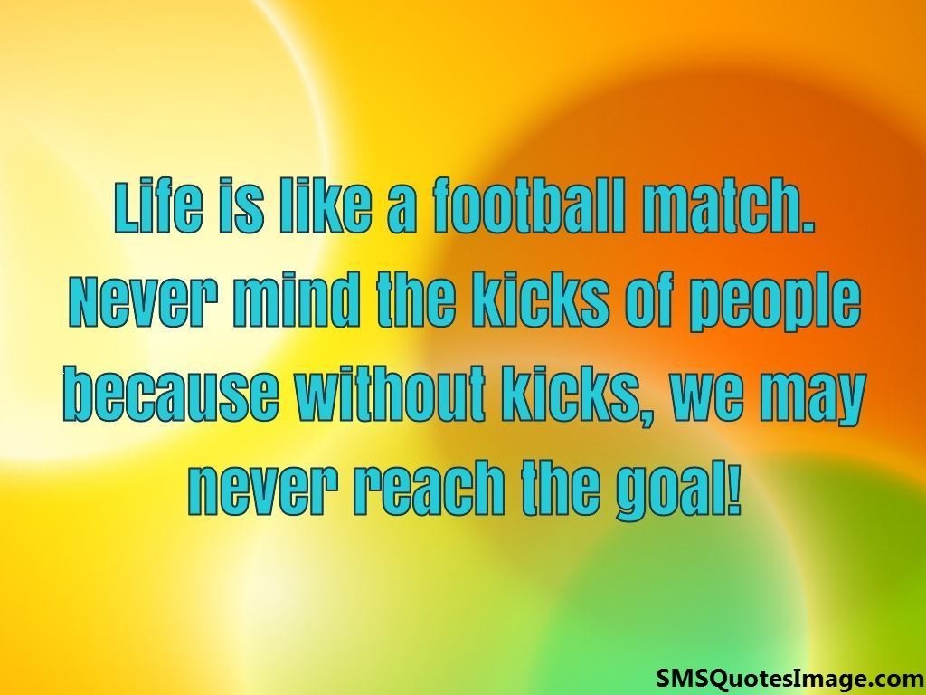 life is like a football match motivational sms quotes