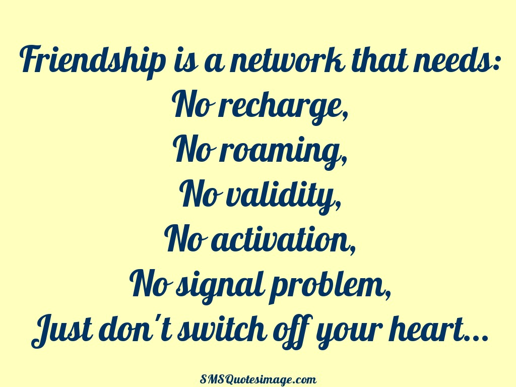 Friendship is a network - Friendship - SMS Quotes Image