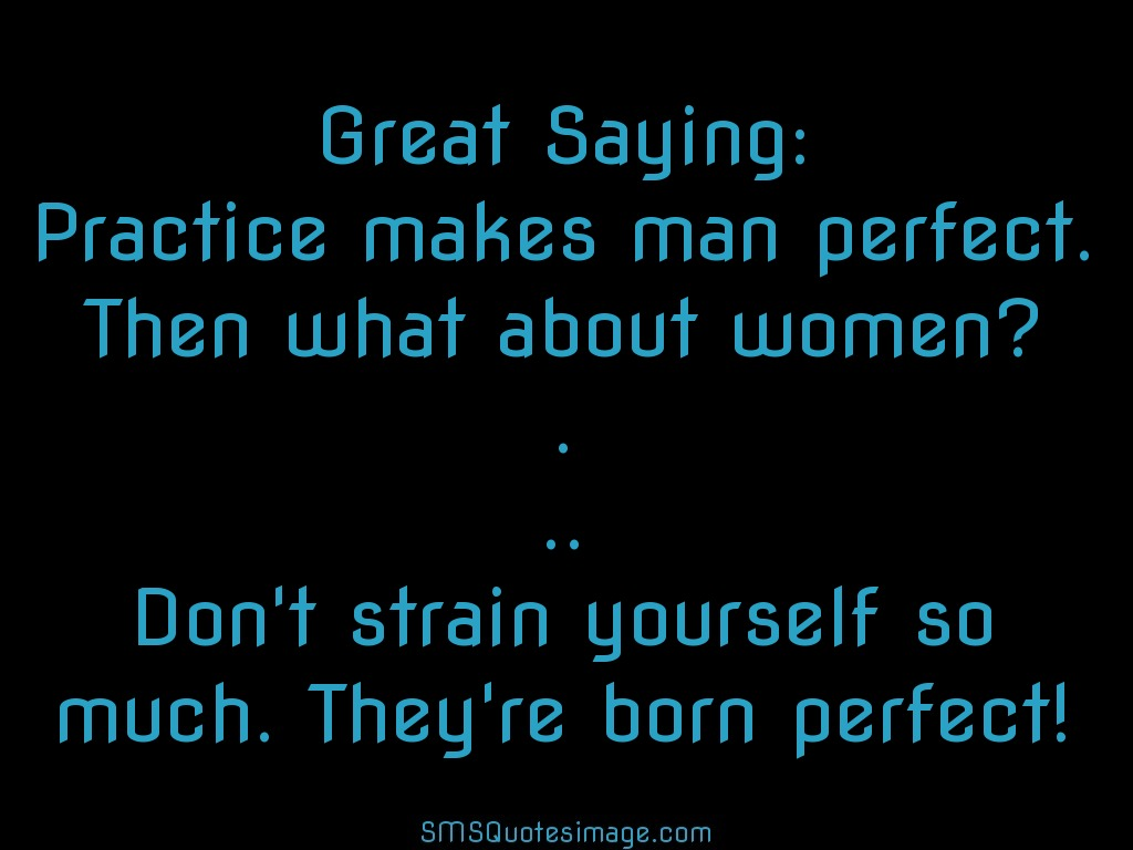 Practice makes man perfect - Funny - SMS Quotes Image