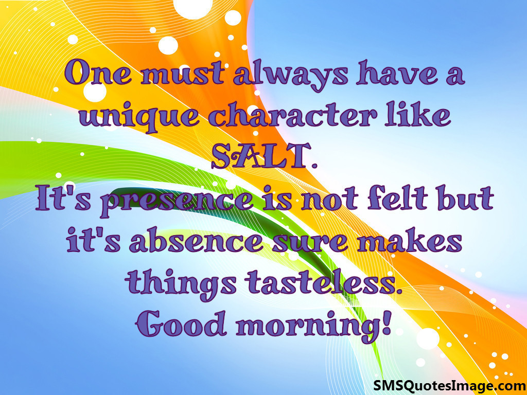 Unique character like SALT - Good Morning - SMS Quotes Image