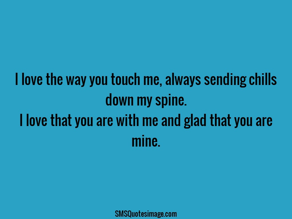 I Love The Way You Touch Me Flirt Sms Quotes Image