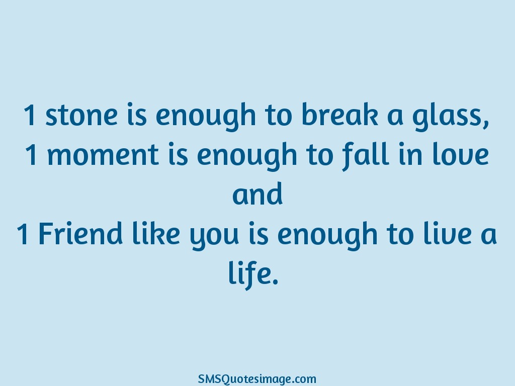Friendship 1 Friend like you is enough to live a life
