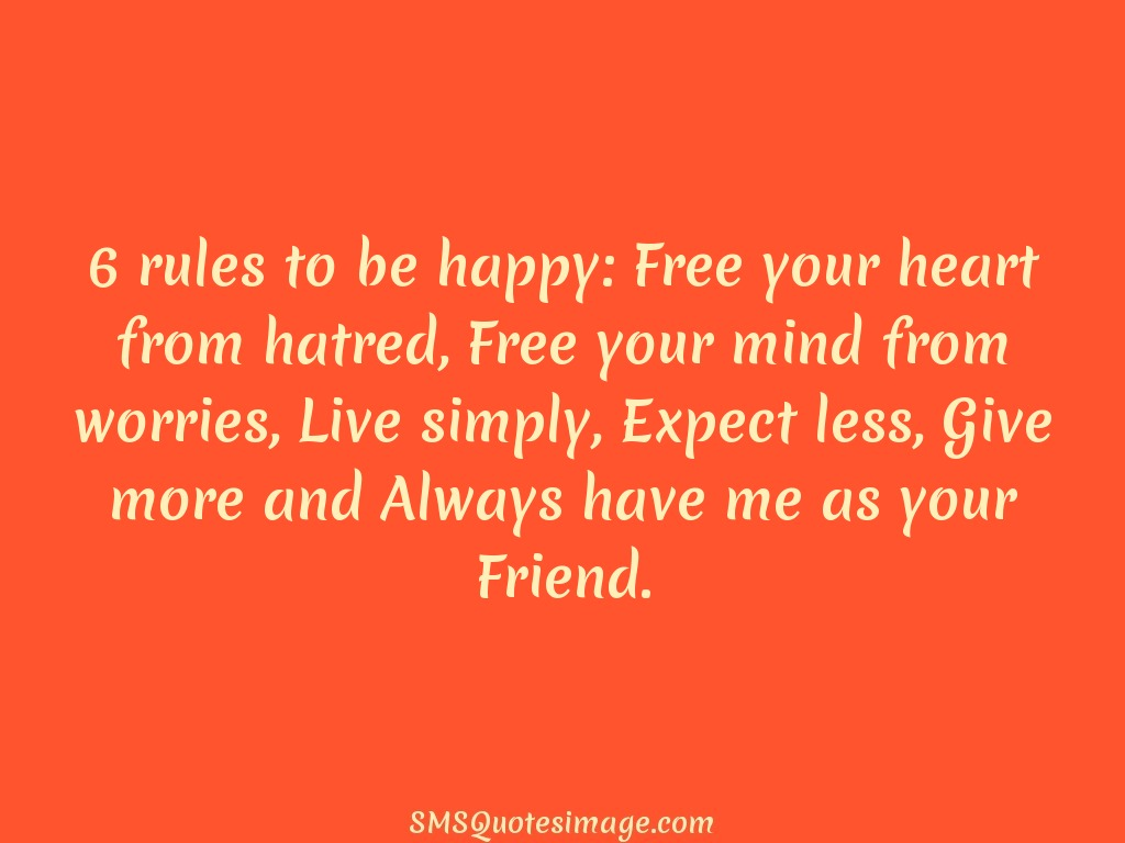 Free Your Mind Quotes 6 Rules To Be Happy  Friendship  Sms Quotes Image