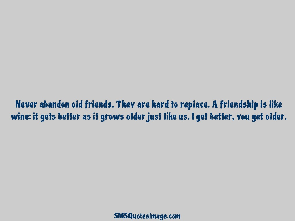 Quotes About Wine And Friendship A Friendship Is Like Wine  Friendship  Sms Quotes Image