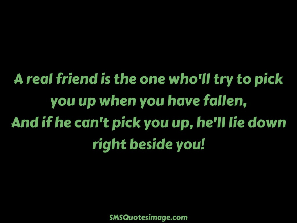 Friendship A real friend is the one who'll