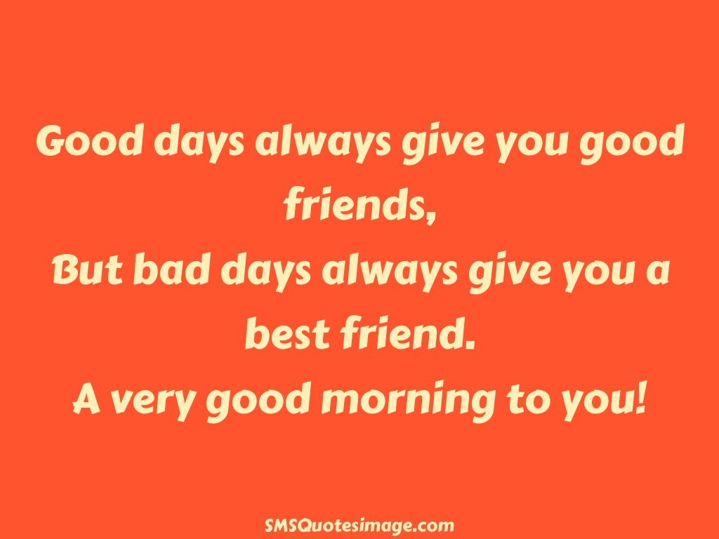 Quotes About Bad Friendships A Very Good Morning To You  Friendship  Sms Quotes Image