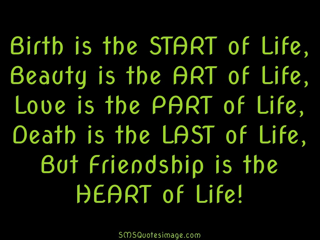 Quotes About Friendship And Life Friendship Is The Heart Of Life  Friendship  Sms Quotes Image
