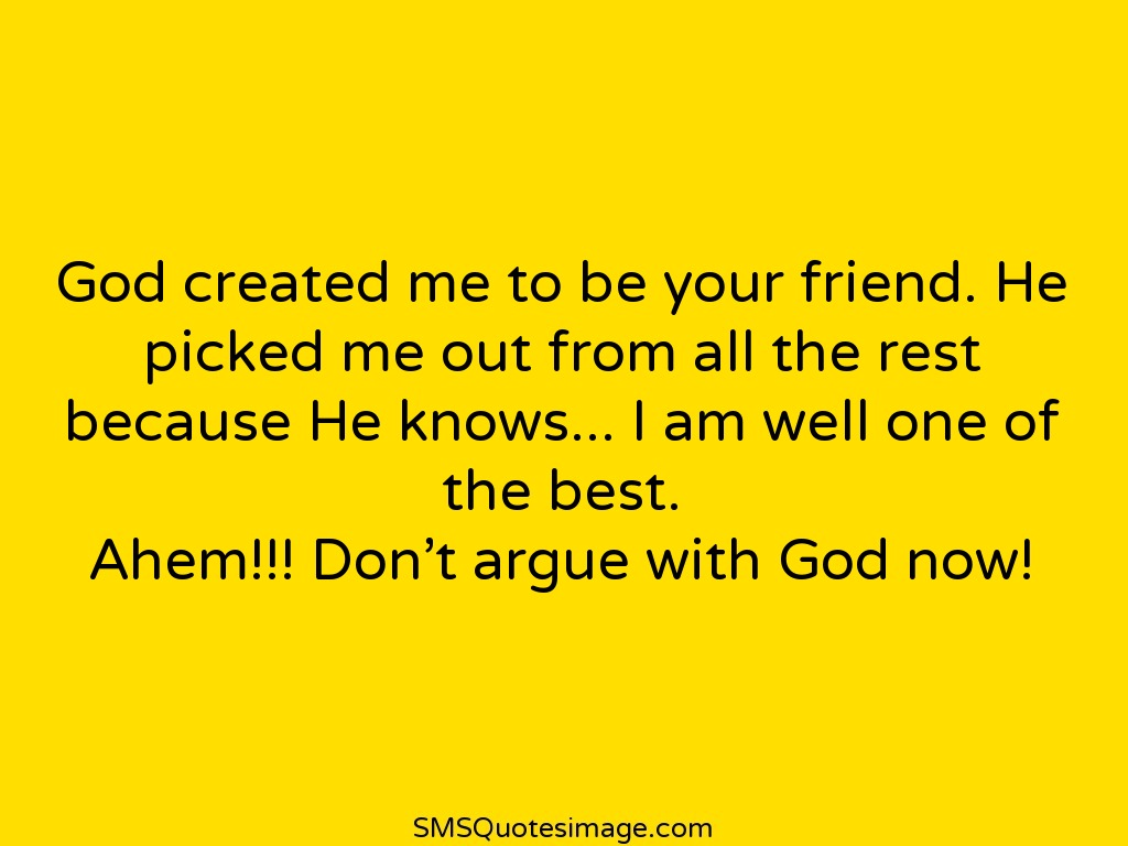 Friendship God created me to be your friend