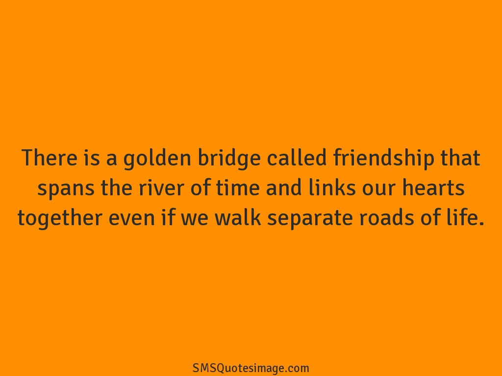 A Quote About Friendship Golden Bridge Called Friendship  Friendship  Sms Quotes Image