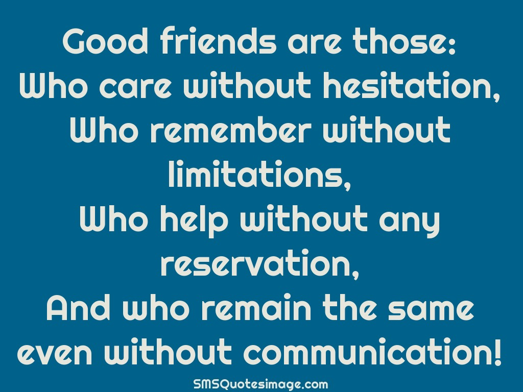 Friendship Good friends are those