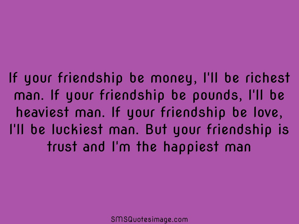 Quotes About Money And Friendship If Your Friendship Be Money Friendship  Sms Quotes Image