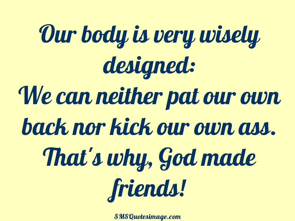 Friendship Our body is very wisely designed