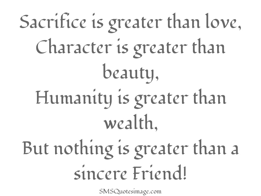 Love Friendship Quotes Sacrifice Is Greater Than Love  Friendship  Sms Quotes Image