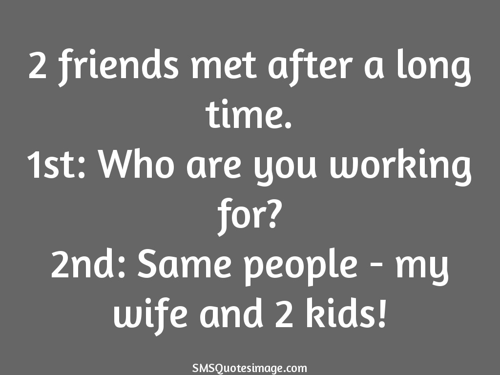 2 Friends Met After A Long Time Funny Sms Quotes Image