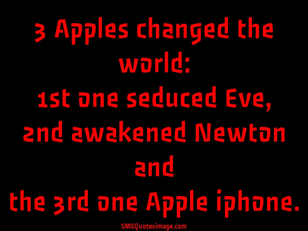 Funny 3 Apples changed the world