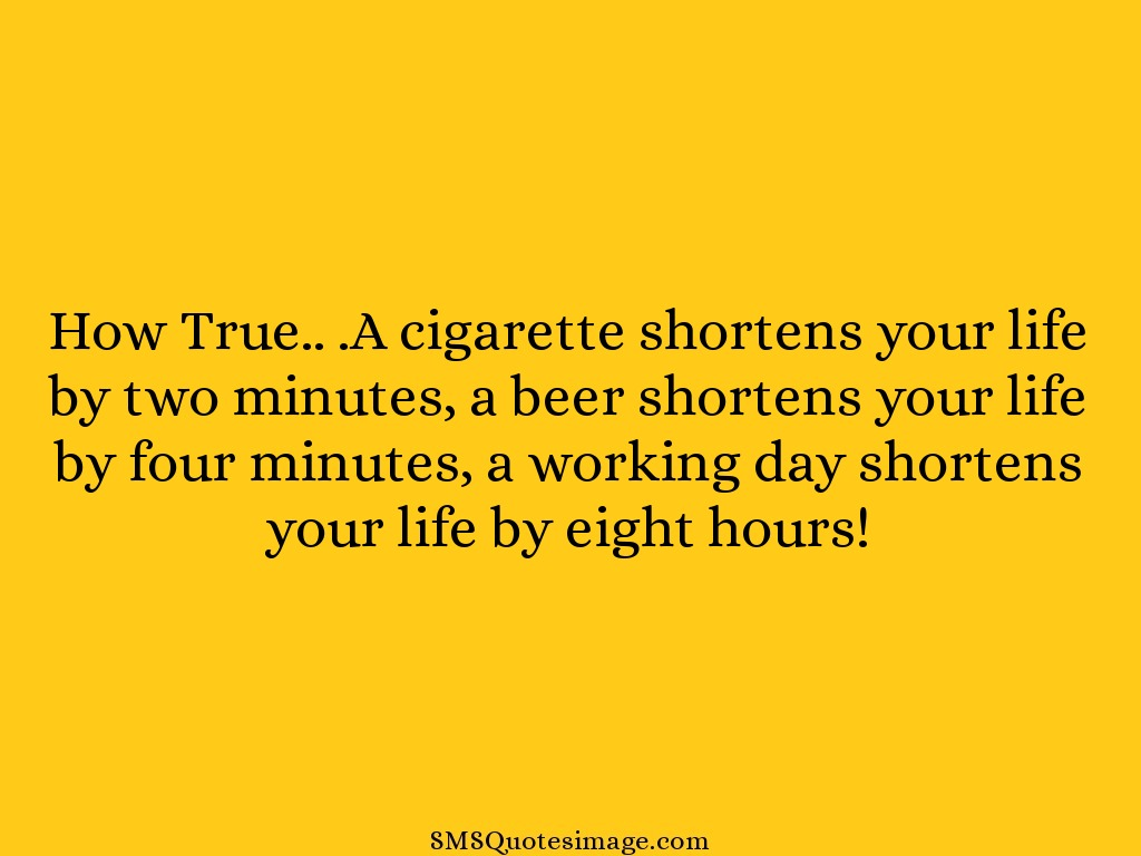 Funny A cigarette shortens your life
