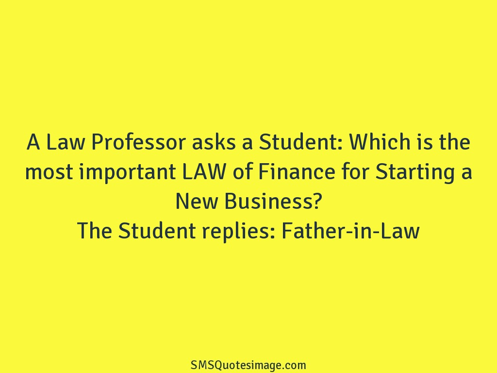 Finance Quotes A Law Professor Asks A Student  Funny  Sms Quotes Image