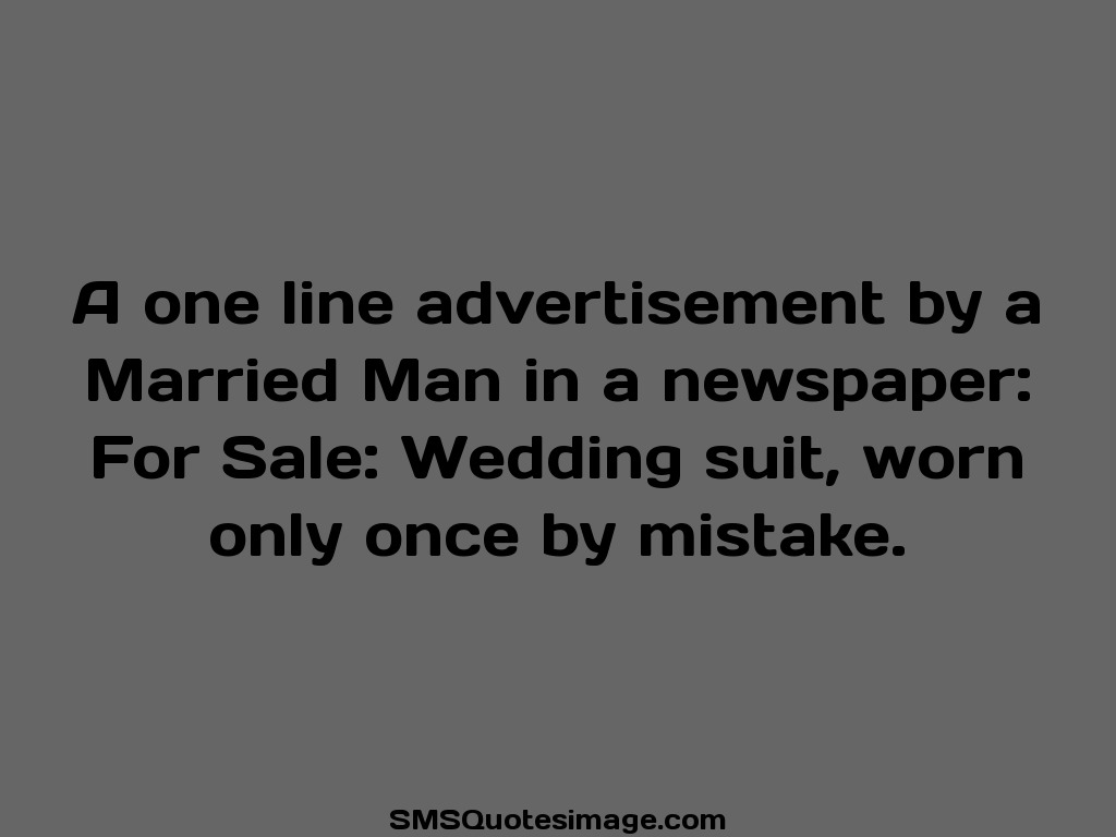 Funny A one line advertisement by a Married