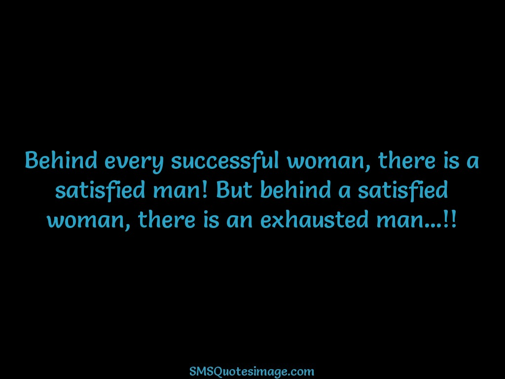 Funny Behind every successful woman