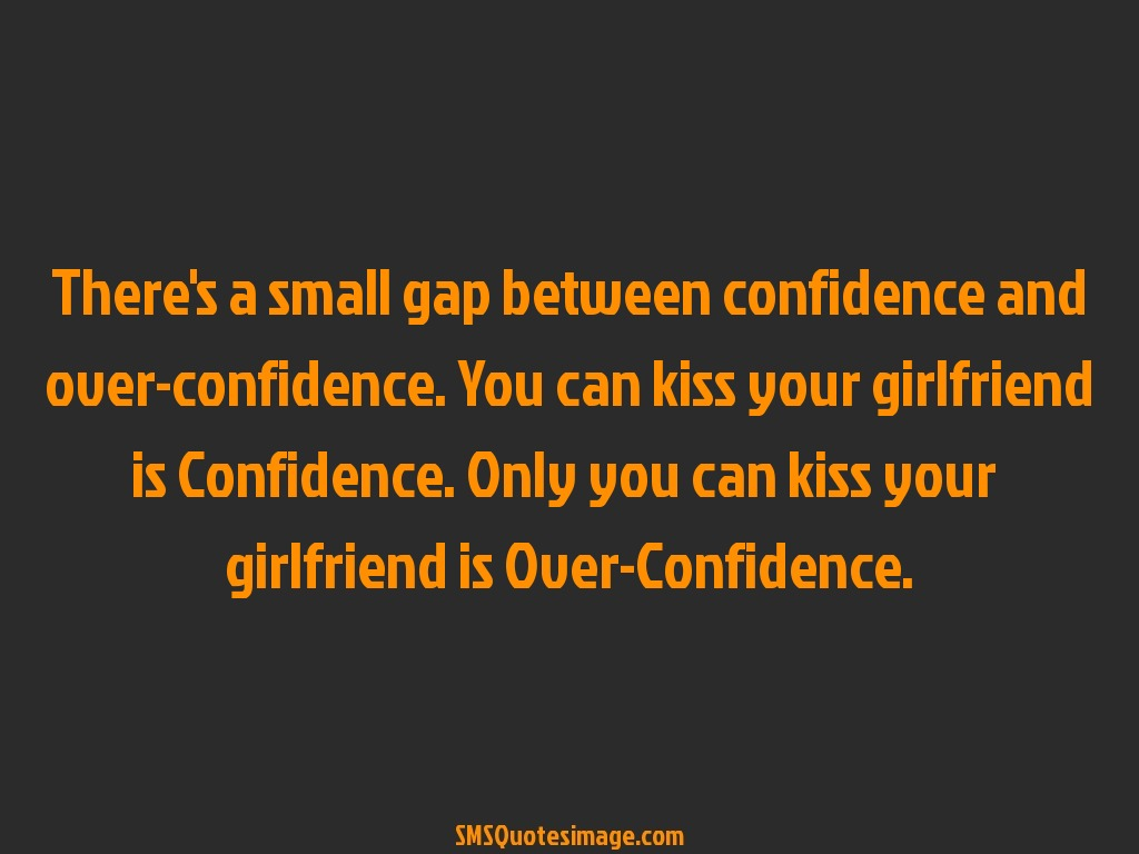 Quotes Confidence Confidence And Overconfidence  Funny  Sms Quotes Image