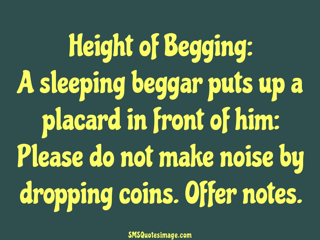 Funny Height of Begging